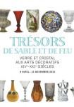Trésors de sable et de feu : Verre et cristal aux Arts Décoratifs, XIVe-XXIe siècle