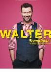 Walter - Formidable !