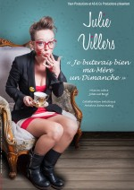 Julie Villers - Je buterais bien ma mère un dimanche