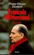 François Mitterrand, une vie