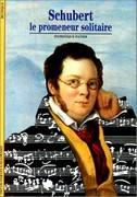 Franz Schubert. Le promeneur solitaire
