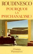 Pourquoi la psychanalyse
