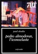 Pedro Almodovar, l'iconoclaste