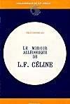 Le miroir allégorique de Céline