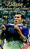 Zidane, le roman d'une victoire