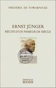 Ernst Jünger, récits d'un passeur de siècle