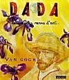 Revue Dada : Vincent Van Gogh