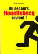 Au secours, Houellebecq revient !