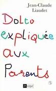 Dolto expliquée aux parents