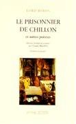 Le Prisonnier de Chillon et autres poèmes