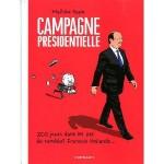 Campagne présidentielle - 200 jours dans les pas du candidat François Hollande...