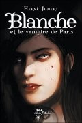 Blanche et le vampire de Paris