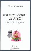 """Ma cure """"détox"""" de A à Z"""