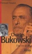 Bukowski : une vie de fou