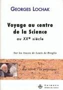 Voyage au centre de la science au XXe siècle