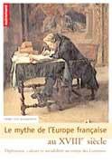 Le Mythe de l'Europe française au XVIIIe siècle