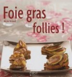 Foie gras follies