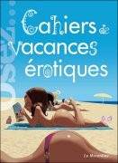Osez... les cahiers de vacances érotiques