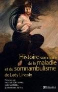 Histoire sommaire de la maladie et du somnambulisme...