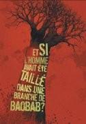 Et si l'homme avait été taillé dans une branche de baobab ?
