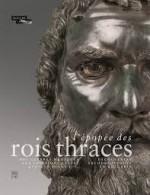 L' Épopée des rois thraces : Découvertes archéologiques en Bulgarie