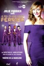 Julie Ferrier - A ma place vous ferriez quoi ?