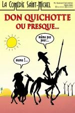 Don Quichotte ou presque...
