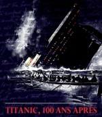 Titanic, 100 ans après