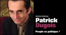 INTERVIEW DE PATRICK DUGOIS
