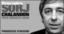 RENCONTRE AVEC SORJ CHALANDON