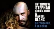 INTERVIEW DE STEPHAN GUERIN-TILLIE ET DE MANUEL BLANC