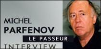 RENCONTRE AVEC MICHEL PARFENOV