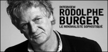 INTERVIEW DE RODOLPHE BURGER