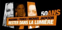 50 ANS DE MADONNA, PRINCE ET MICHAEL JACKSON