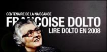 CENTENAIRE DE LA NAISSANCE DE FRANÇOISE DOLTO