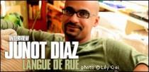 INTERVIEW DE JUNOT DIAZ