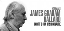 HOMMAGE A JAMES GRAHAM BALLARD