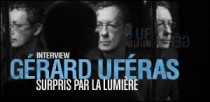 INTERVIEW DE GERARD UFERAS