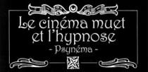 LE CINEMA MUET ET L'HYPNOSE