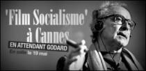 'FILM SOCIALISME' A CANNES - UN CERTAIN REGARD