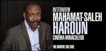 INTERVIEW DE MAHAMAT-SALEH HAROUN