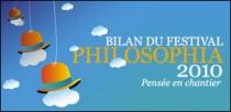 BILAN DU FESTIVAL PHILOSOPHIA 2010