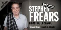 RENCONTRE AVEC STEPHEN FREARS