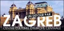 UN DÉTOUR PAR ZAGREB
