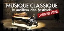 MUSIQUE CLASSIQUE, LE MEILLEUR DES FESTIVALS