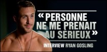 INTERVIEW RYAN GOSLING