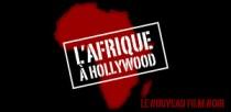 L'AFRIQUE A HOLLYWOOD