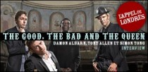 INTERVIEW DE THE GOOD THE BAD AND THE QUEEN