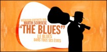 REEDITION COFFRETS DVD 'THE BLUES' - MARTIN SCORSESE