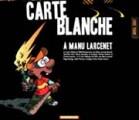 Carte blanche à Manu Larcenet